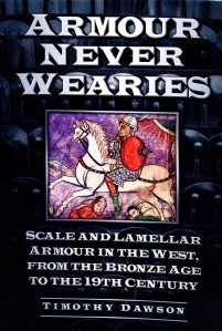 Timothy Dawson, Armour Never Wearies: Scale and Lamellar Armour from the Bronze Age to the 19th Century. Spellmount: Stroud, Gloucestershire, 2013. ISBN-13 978-0-7524-8862-2. Cover shows a cavalryman in scale armour riding over fallen enemies with a background of armour of steel scales laced to leather bands